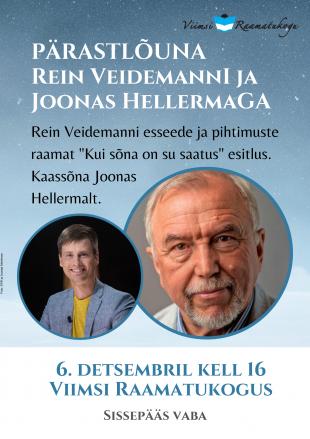 Pärastlõuna Rein Veidemanni ja Joonas Hellermaga