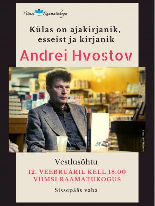 Külas kirjanik Andrei Hvostov