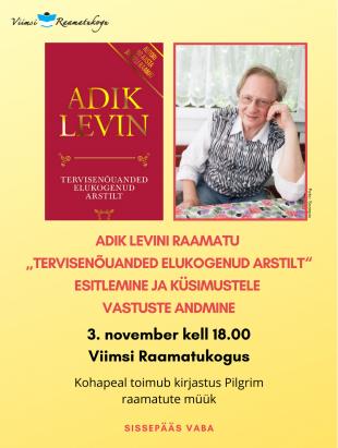 Dr. Adik Levini raamatu ''Tervisenõuanded elukogenud arstilt'' esitlus