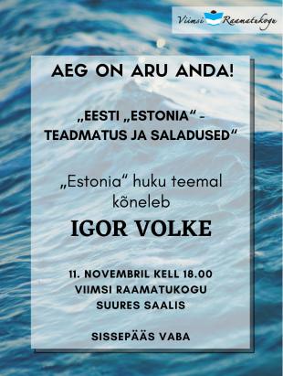 Aeg on aru anda! Estonia huku teemadel kõneleb Igor Volke