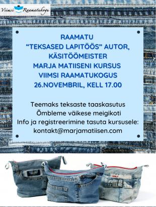 Käsitöömeister Marja Matiiseni teksaste taaskasutuse kursus