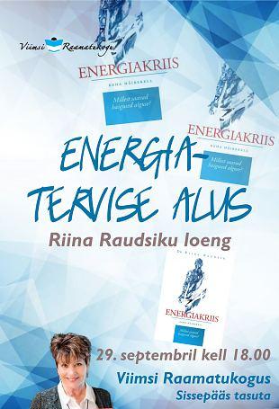 Riina Raudsiku loeng ''Energia-tervise alus''