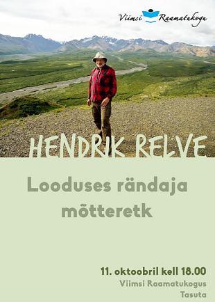 Hendrik Relve loeng ''Looduses rändaja mõtteretk''