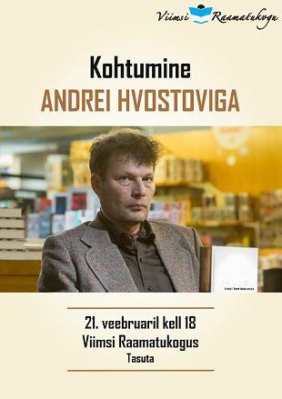 Kohtumine Andrei Hvostoviga
