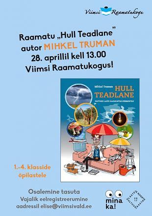 Külas raamatu ''Hull Teadlane'' autor Mihkel Truman