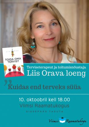 10. oktoobril k 18 Liis Orava loeng ''Kuidas end terveks süüa''