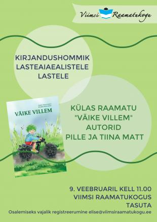 Kirjandushommik lasteaiaealistele lastele: Külas raamatu ''Väike Villem'' autorid Pille ja Tiina Matt
