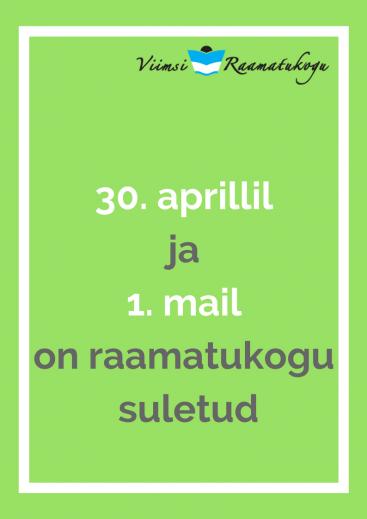30. aprillil ja 1. mail on raamatukogu suletud