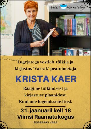 Vestlusõhtu kirjastus ''Varrak'' peatoimetaja Krista Kaeraga