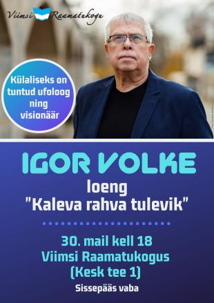 "Igor Volke loeng ""Kaleva rahva tulevik"""